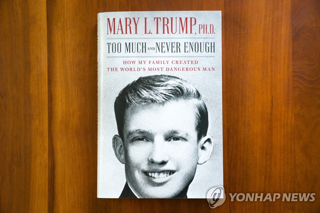 "This EPA photo shows the cover of ""Too Much and Never Enough,"" the upcoming book by U.S. President Donald Trump's niece, Mary Trump."